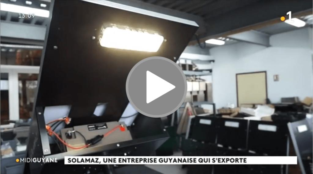 reportage Guyane 1ère - Solamaz fabricant de lampadaires solaires